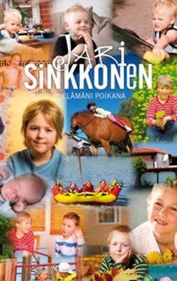 Sinkkonen, Jari - Elämäni poikana, e-kirja