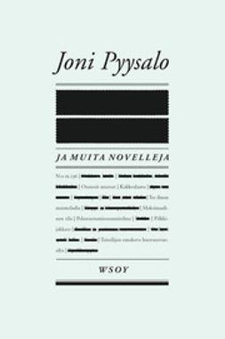 Pyysalo, Joni - Ja muita novelleja, e-bok