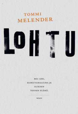 Melender, Tommi - Lohtu, e-bok