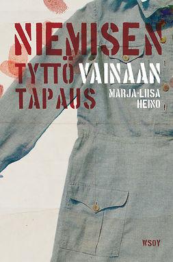 Heino, Marja-Liisa - Niemisen tyttövainaan tapaus, e-kirja