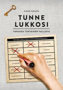 Takanen, Kimmo - Tunne lukkosi: Vapaudu tunteiden vallasta, e-kirja