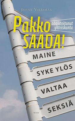 Viljamaa, Janne - Pakko saada!: Addiktoitunut yhteiskunta, e-kirja