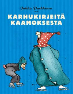 Parkkinen, Jukka - Karhukirjeitä kaamoksesta: Karhukirjeitä 4, e-kirja