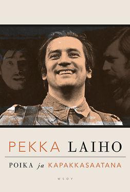 Laiho, Pekka - Poika ja kapakkasaatana, e-bok