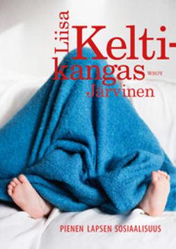 Keltikangas-Järvinen, Liisa - Pienen lapsen sosiaalisuus, e-kirja