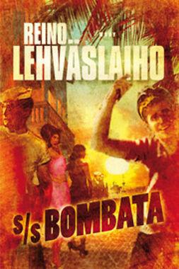 Lehväslaiho, Reino - S/S Bombata, e-kirja