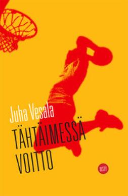 Vesala, Juha - Tähtäimessä voitto, e-kirja