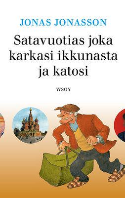 Jonasson, Jonas - Satavuotias joka karkasi ikkunasta ja katosi, äänikirja