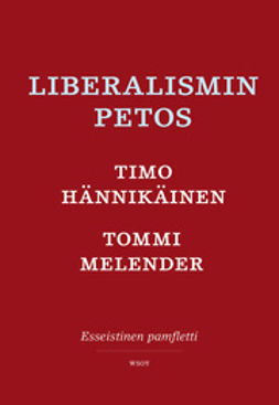 Hännikäinen, Timo - Liberalismin petos, e-kirja