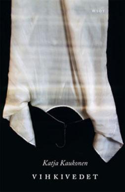 Kaukonen, Katja - Vihkivedet, e-kirja