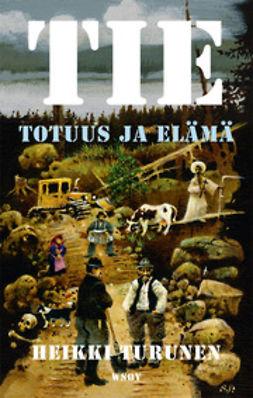 Turunen, Heikki - Tie, totuus ja elämä, e-kirja
