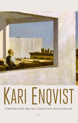 Enqvist, Kari - Uskomaton matka uskovien maailmaan, e-bok