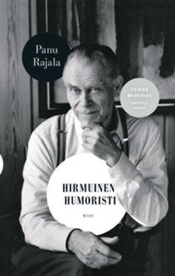 Rajala, Panu - Hirmuinen humoristi: Veikko Huovisen satiirit ja savotat, e-kirja