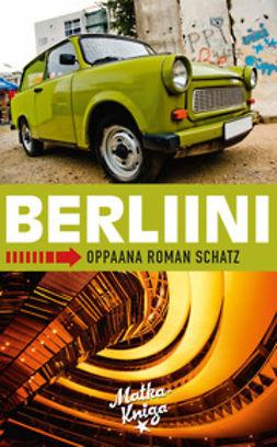 Schatz, Roman - Berliini: Oppaana Roman Schatz, e-kirja