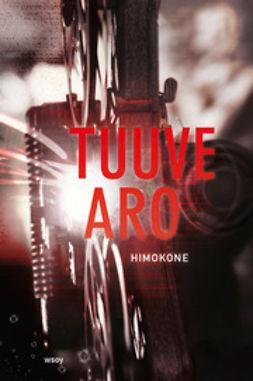 Aro, Tuuve - Himokone, ebook