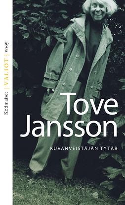 Jansson, Tove - Kuvanveistäjän tytär, e-bok