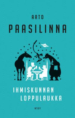 Paasilinna, Arto - Ihmiskunnan loppulaukka, e-kirja