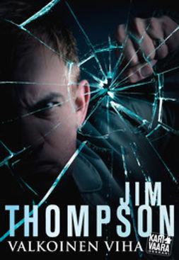 Thompson, Jim - Valkoinen viha, e-bok