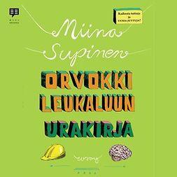Supinen, Miina - Orvokki Leukaluun urakirja, äänikirja