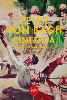 Bagh, Peter von - Cinefilia, e-kirja