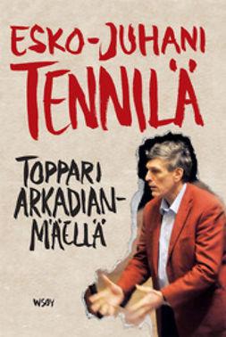 Tennilä, Esko-Juhani - Toppari Arkadianmäellä, e-kirja