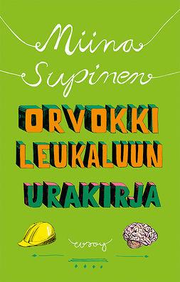 Supinen, Miina - Orvokki Leukaluun urakirja, ebook