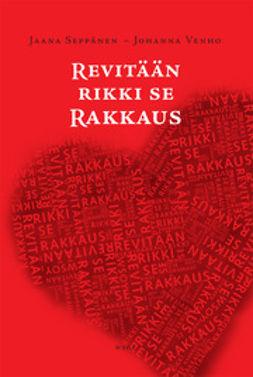 Seppänen, Jaana - Revitään rikki se rakkaus, ebook