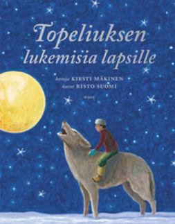 Mäkinen, Kirsti - Topeliuksen lukemisia lapsille, ebook