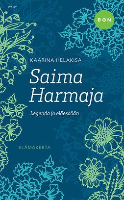 Helakisa, Kaarina - Saima Harmaja - legenda jo eläessään, e-kirja