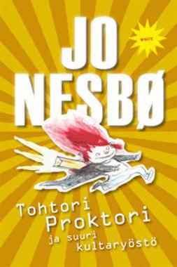 Nesbø, Jo - Tohtori Proktori ja suuri kultaryöstö, e-kirja