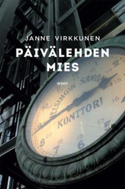 Virkkunen, Janne - Päivälehden mies, e-bok