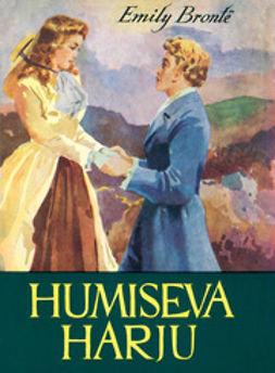 Brontë, Emily - Humiseva harju, e-bok
