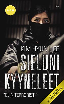Hee, Kim Hyun - Sieluni kyyneleet: Olin terroristi, e-kirja
