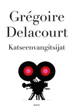 Delacourt, Grégoire - Katseenvangitsijat, e-kirja