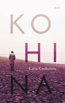 Kaukonen, Katja - Kohina, e-kirja