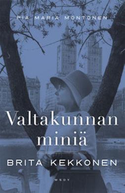 Montonen, Pia Maria - Valtakunnan miniä - Brita Kekkonen, ebook