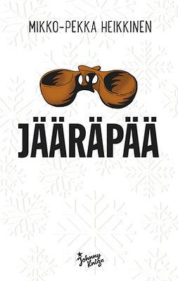 Heikkinen, Mikko-Pekka - Jääräpää, e-kirja