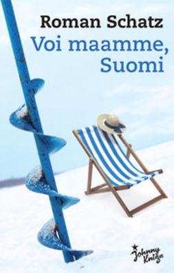 Schatz, Roman - Voi maamme, Suomi, e-kirja