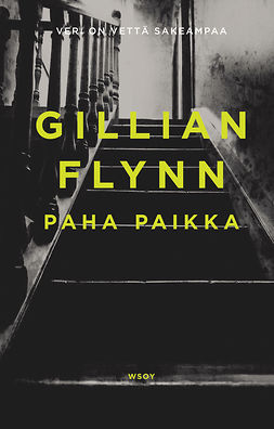 Flynn, Gillian - Paha paikka, ebook