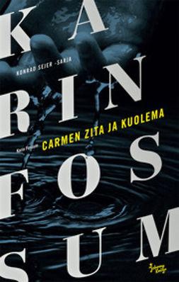 Fossum, Karin - Carmen Zita ja kuolema, e-kirja
