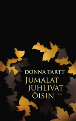 Tartt, Donna - Jumalat juhlivat öisin, e-bok