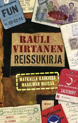 Virtanen, Rauli - Reissukirja: Matkalla kaikissa maailman maissa, ebook
