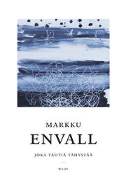 Envall, Markku - Joka tähtiä tähystää, e-kirja
