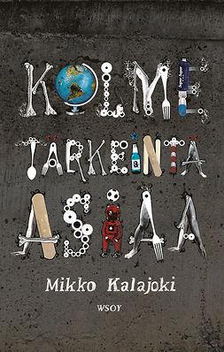 Kalajoki, Mikko - Kolme tärkeintä asiaa, ebook