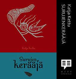 Kettu, Katja - Surujenkerääjä, äänikirja