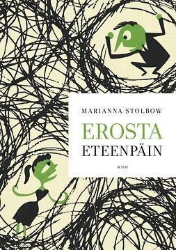 Stolbow, Marianna - Erosta eteenpäin: Opas eroa harkitseville ja eronneille, e-kirja