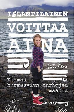 Rämö, Satu - Islantilainen voittaa aina: Elämää huumaavien harhojen maassa, e-kirja
