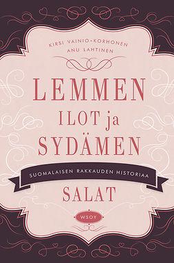 Vainio-Korhonen, Kirsi - Lemmen ilot ja sydämen salat: Suomalaisen rakkauden historiaa, e-kirja