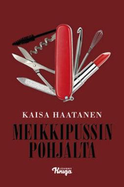 Haatanen, Kaisa - Meikkipussin pohjalta, ebook