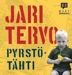 Tervo, Jari - Pyrstötähti, äänikirja